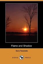 Flame and Shadow - Sara Teasdale