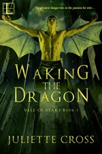 Waking the Dragon (Vale of Star Book 1) - Juliette Cross