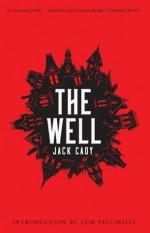 The Well - Jack Cady, Tom Piccirilli