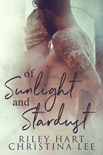 Of Sunlight and Stardust - Riley Hart, Christina Lee