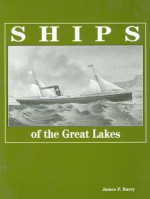 Ships Of The Great Lakes; 300 Years Of Navigation - James P. Barry