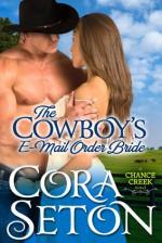 The Cowboy's E-Mail Order Bride - Cora Seton