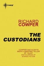 The Custodians - Richard Cowper