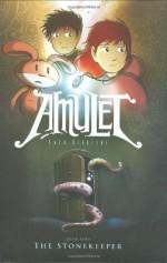 Amulet, Vol. 1: The Stonekeeper - Kazu Kibuishi