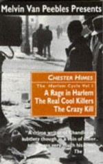 The Harlem Cycle: A Rage in Harlem; The Real Cool Killers; The Crazy Kill (Harlem Cycle, #1-3) - Chester Himes, Melvin Van Peebles