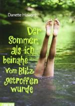 Der Sommer, Als Ich Beinahe Vom Blitz Getroffen Wurde - Danette Haworth, Brigitte Jakobeit