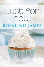 Just For Now - Rosalind James