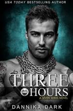 Three Hours (Seven Series Book 5) - Dannika Dark