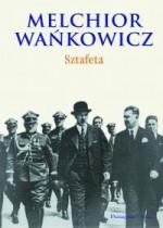 Sztafeta - Melchior Wańkowicz