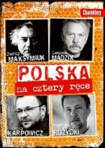 Polska na cztery ręce - Ignacy Karpowicz, Tomasz Różycki, Jerzy Maksymiuk, Leszek Mądzik