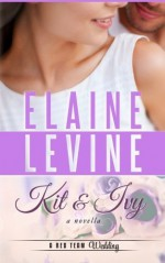 Kit and Ivy: A Red Team Wedding Novella (Red Team 3.5) by Elaine Levine (2014-04-12) - Elaine Levine