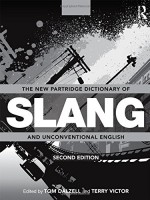 The New Partridge Dictionary of Slang and Unconventional English (Dictionary of Slang and Unconvetional English) - Tom Dalzell, Terry Victor