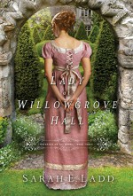 A Lady at Willowgrove Hall - Sarah E. Ladd