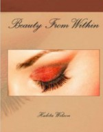 Beauty From Within - Halita Wilson