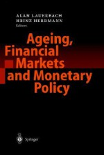 Ageing, Financial Markets and Monetary Policy - A. Auerbach