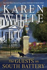 The Guests on South Battery (Tradd Street) - Karen White