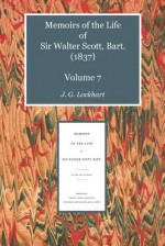Memoirs Of The Life Of Sir Walter Scott, Bart: Volume 7 - J.G. Lockhart