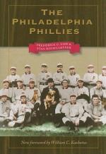 The Philadelphia Phillies (Writing Sports) - Frederick G. Lieb