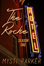 The Roche Hotel: Season One - Mysti Parker