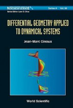 Differential Geometry Applied to Dynamical Systems [With CDROM] - Jean-Marc Ginoux