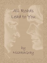 All Roads Lead to You - NishkaGray