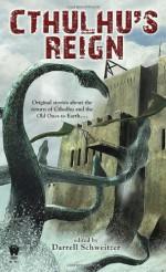 Cthulhu's Reign - Darrell Schweitzer, Mike Allen