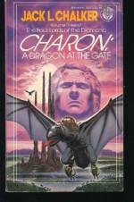 Charon: A Dragon at the Gate - Jack L. Chalker