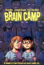Brain Camp - Susan Kim, Laurence Klavan, Faith Erin Hicks