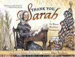 Thank You, Sarah: The Woman Who Saved Thanksgiving - Laurie Halse Anderson, Matt Faulkner