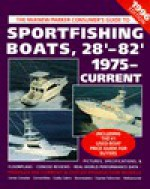Sportfishing Boats, 28'-82', 1975-Current: McKnew/Parker Consumer's Guide, 1996 Edition - Mark Parker