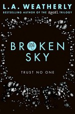 Made to be Broken - L.A. Weatherly