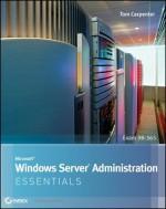Microsoft Windows Server Administration Essentials - Tom Carpenter