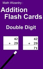 Math Wizardry: Addition Flash Cards - Double Digits - Scott Douglas