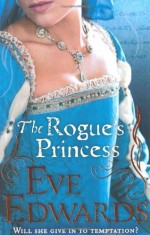 The Rogue's Princess (The Other Countess) by Edwards, Eve (2011) Paperback - Eve Edwards
