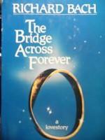 The Bridge Across Forever - a love story - Richard Bach