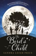 The Bird's Child - Sandra Leigh Price