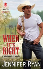 When It's Right: A Montana Men Novel - Jennifer Ryan