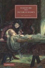 Shakespeare and Victorian Women - Gail Marshall
