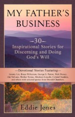 Christmas Devotional - My Father's Business: Motivational Self-help Devotional for Finding God's Will For Your Life (A Matchbook Services Christian Living Spirituality Gift Idea) - (selected quotes by) Oswald Chambers, Eddie Jones