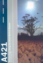 Settlement on the Bedfordshire Claylands: Archaeology Along the A421 Great Barford Bypass - Jane Timby, Richard Brown, Alan Hardy, Stephen Leech