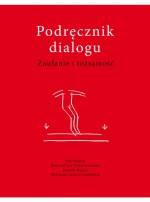 Podręcznik dialogu. Zaufanie i tożsamość - Krzysztof Czyżewski, Joanna Kulas, Mikołaj Golubiewski