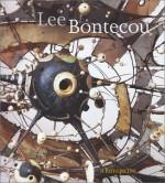 Lee Bontecou: A Retrospective of Sculpture and Drawing, 1958-2000 - Elizabeth Smith, Robert Storr