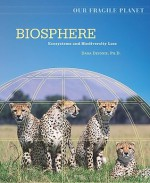 Biosphere: Ecosystems and Biodiversity Loss - Dana Desonie