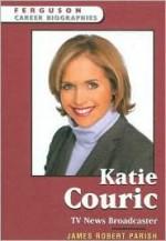 Katie Couric: TV News Broadcaster - James Robert Parish