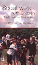 Social Work with Children: The Educational Perspective - Eric Blyth, Judith Milner, Jo Campling