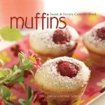 Muffins: Sweet and Savory Comfort Food - Cyndi Duncan, Georgie Patrick