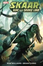 Skaar: King of the Savage Land - Rob Williams, Brian Ching