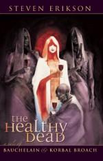The Healthy Dead - Steven Erikson