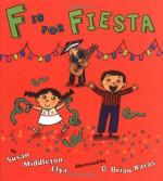 F is for Fiesta - Susan Middleton Elya, G. Brian Karas