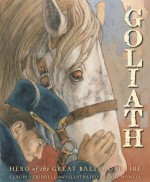 Goliath: Hero of the Great Baltimore Fire (True Stories) - Claudia Friddell, Troy Howell